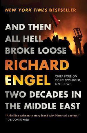Bog, paperback And Then All Hell Broke Loose af Richard Engel