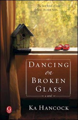Dancing on Broken Glass af Ka Hancock