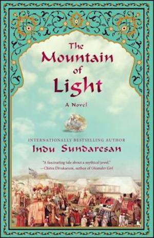 The Mountain of Light af Indu Sundaresan