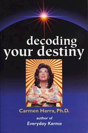 Decoding Your Destiny af Carmen Harra