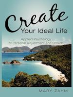 Create Your Ideal Life af Mary Zahm