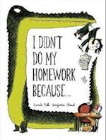 I Didn't Do My Homework Because af Benjamin Chaud