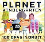 Planet Kindergarten: 100 Days in Orbit (Planet Kindergarten)