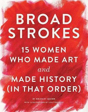 Bog, hardback Broad Strokes af Bridget Quinn