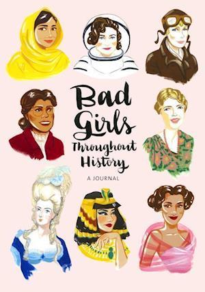 Bog, paperback Bad Girls Throughout History Flexi Journal af Ann Shen