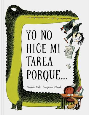 Bog, hardback Yo No Hice Mi Tarea Porque . . . af Benjamin Chaud
