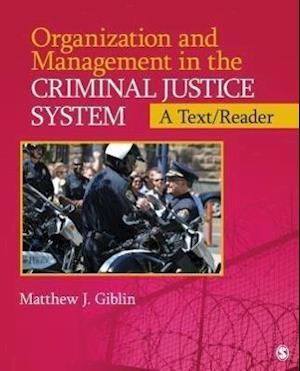 Organization and Management in the Criminal Justice System af Matthew J. Giblin