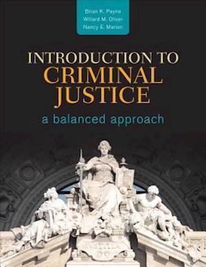 Introduction to Criminal Justice af Brian K. Payne, Willard M. Oliver, Nancy E. Marion