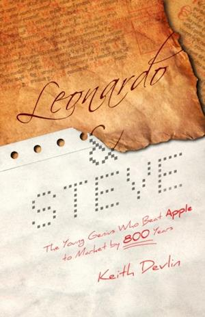 Leonardo and Steve: The Young Genius Who Beat Apple to Market by 800 Years af Keith Devlin