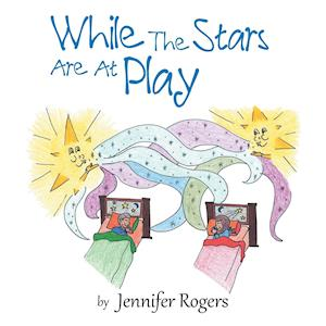 While the Stars Are at Play af Jennifer Rogers