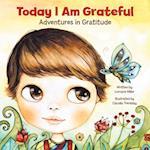 Today I Am Grateful af Lorraine Miller