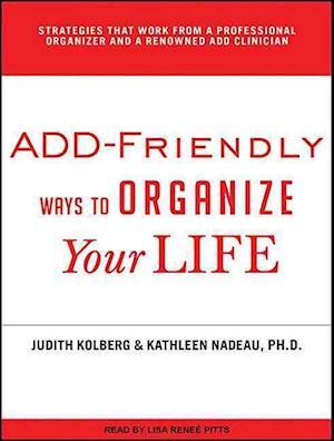 Lydbog, CD Add-Friendly Ways to Organize Your Life af Judith Kolberg
