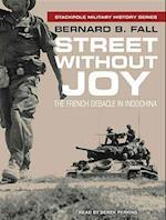 Street Without Joy af Bernard B. Fall