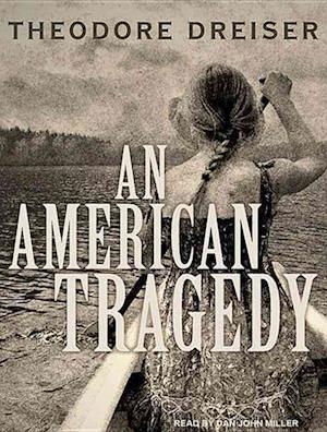 An American Tragedy af Theodore Dreiser, Dan John Miller