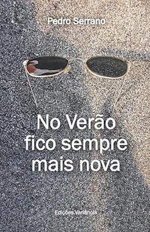 No Verao Fico Sempre Mais Nova af Pedro Serrano
