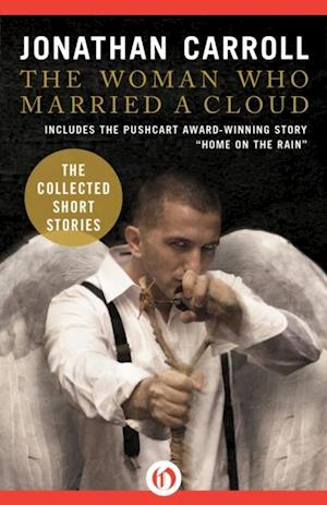 Woman Who Married a Cloud af Jonathan Carroll