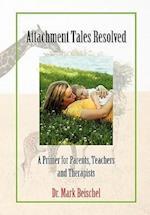 Attachment Tales Resolved af Dr Mark Beischel, Mark Beischel