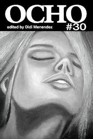 Ocho #30 af Bob Hicok, Eileen R. Tabios, Grace Cavalieri