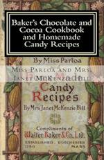 Baker's Chocolate and Cocoa Cookbook and Homemade Candy Recipes af Miss Parloa, Mrs Janet McKenzie Hill