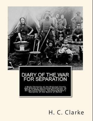 Diary of the War for Separation af H. C. Clarke