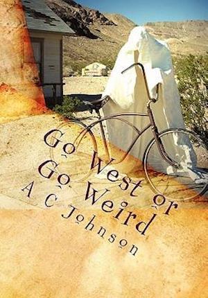 Go West or Go Weird af A. C. Johnson