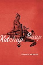 Ketchup Soup af James Houck