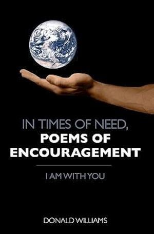 In Times of Need, Poems of Encouragement af Donald Williams