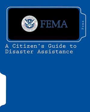 A Citizen's Guide to Disaster Assistance af Fema