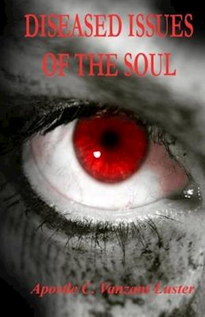 Diseased Issues of the Soul af Apostle Vanzant Luster