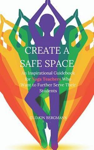 Create a Safe Space af Gudjon Bergmann