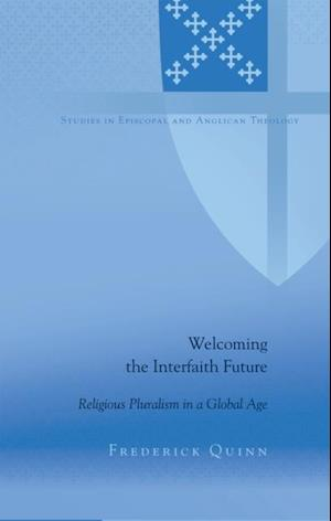 Welcoming the Interfaith Future af Frederick Quinn