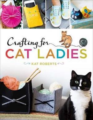 Bog, paperback Crafting for Cat Ladies af Kat Roberts