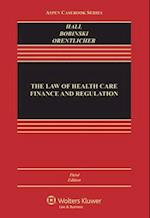 The Law of Health Care Finance and Regulation af Mark a. Hall, Mary Anne Bobinski, Hall