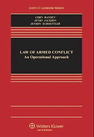The Law of Armed Conflict af Geoffrey S. Corn, Victor Hansen, Corn