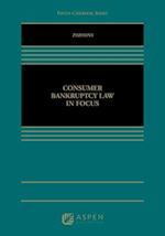 Consumer Bankruptcy Law in Focus (Focus Casebook)