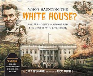 Who's Haunting the White House? af Jeff Belanger