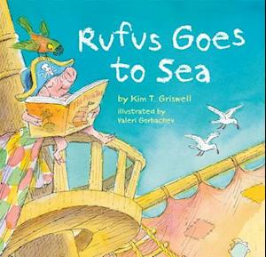 Rufus Goes to Sea af Kim Griswell