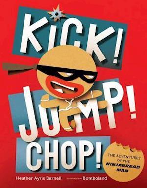 Bog, hardback Kick! Jump! Chop! af Heather Ayris Burnell