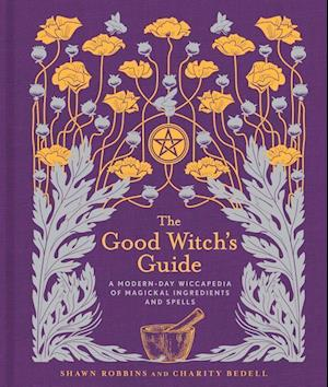 Bog, hardback The Good Witch's Guide af Shawn Robbins, Charity Bedell