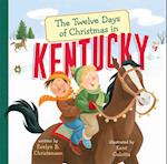The Twelve Days of Christmas in Kentucky (Twelve Days of Christmas, State by State)
