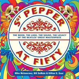 Bog, hardback Sgt. Pepper at Fifty af Bill Demain, Mike McInnerney, Gillian G. Gaar