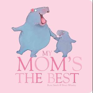 Bog, ukendt format My Mom's the Best af Rosie Smith