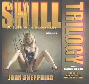 Lydbog, CD The Shill Trilogy af John Shepphird