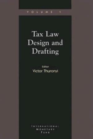 Tax Law Design and Drafting, Volume 1 af Victor Thuronyi