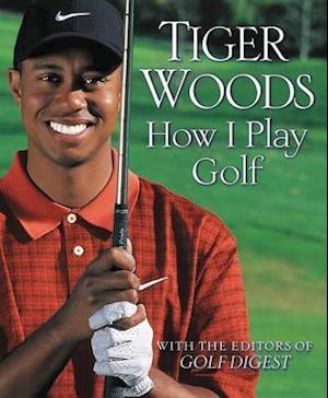 How I Play Golf af Tiger Woods