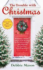 The Trouble With Christmas af Debbie Mason