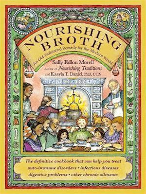 Nourishing Broth af Sally Fallon Morell