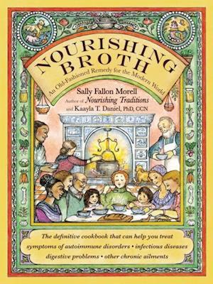 Nourishing Broth af Kaayla T. Daniel, Sally Fallon Morell