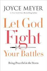 Let God Fight Your Battles af Joyce Meyer