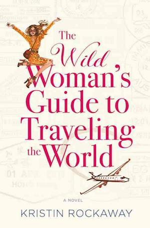 Bog, paperback The Wild Woman's Guide to Traveling the World af Kristin Rockaway
